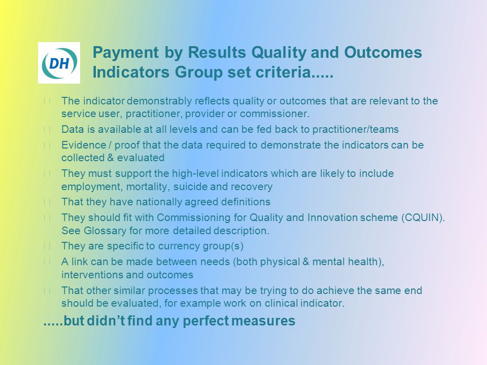 Payment by Results Quality and Outcomes Indicators Group set criteria.....
