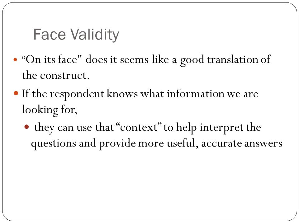 "Face Validity "" On its face"