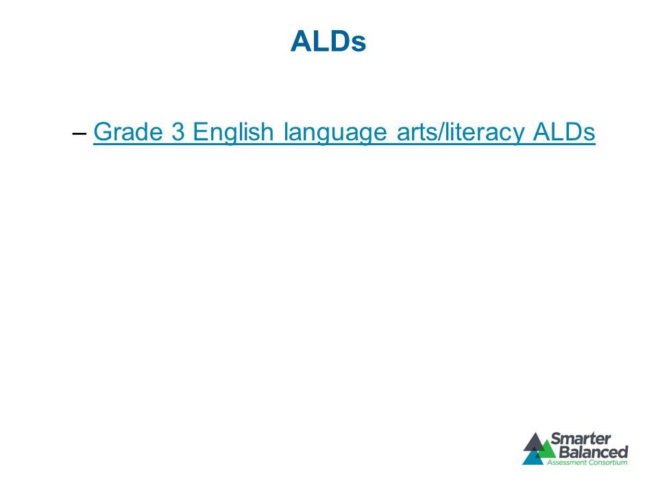 ALDs –Grade 3 English language arts/literacy ALDsGrade 3 English language arts/literacy ALDs