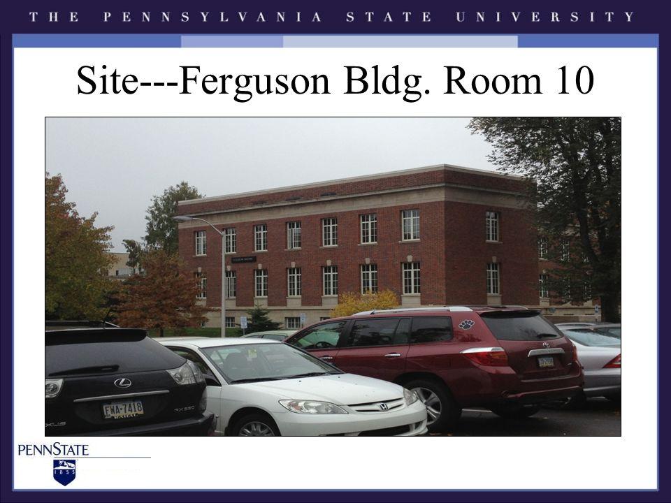 Site---Ferguson Bldg. Room 10