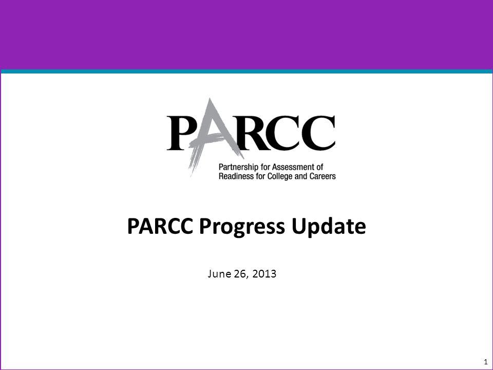 PARCC Progress Update 1 June 26, 2013