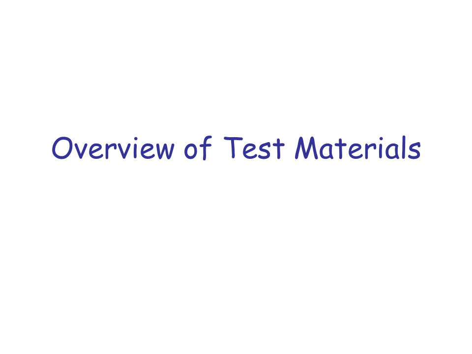 Overview of Test Materials