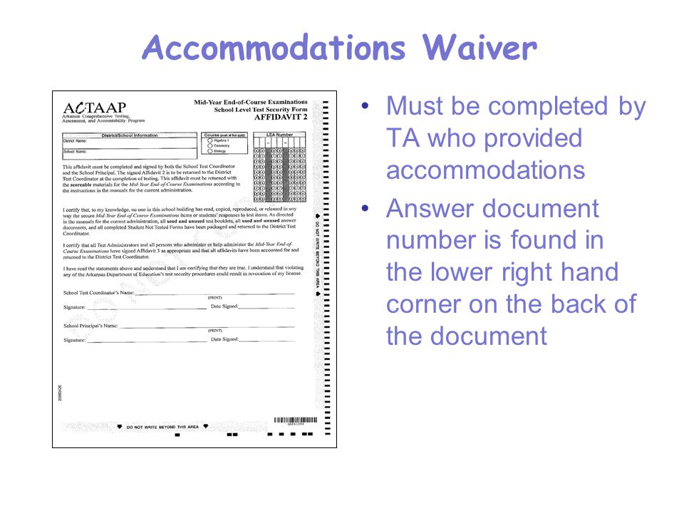Accommodations Waiver Must be completed by TA who provided accommodations Answer document number is found in the lower right hand corner on the back of the document