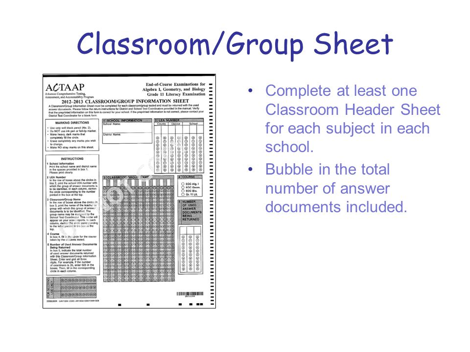 Classroom/Group Sheet Complete at least one Classroom Header Sheet for each subject in each school.