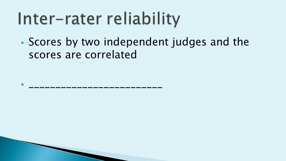  Scores by two independent judges and the scores are correlated  _________________________