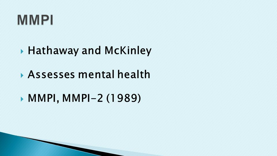  Hathaway and McKinley  Assesses mental health  MMPI, MMPI-2 (1989)