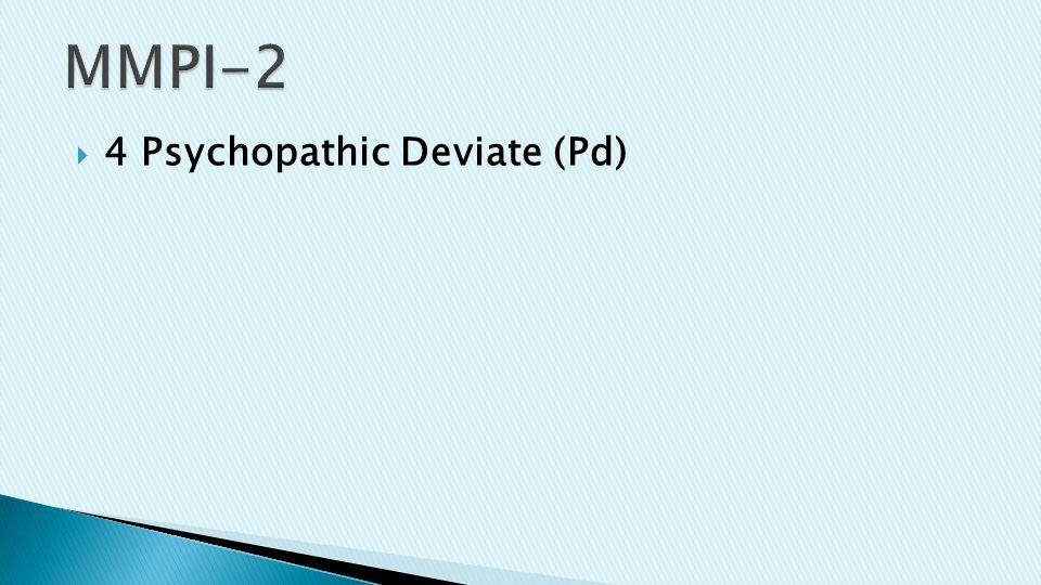  4 Psychopathic Deviate (Pd)