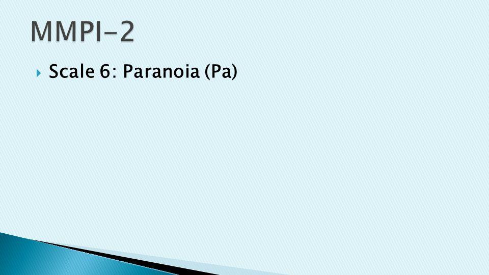  Scale 6: Paranoia (Pa)