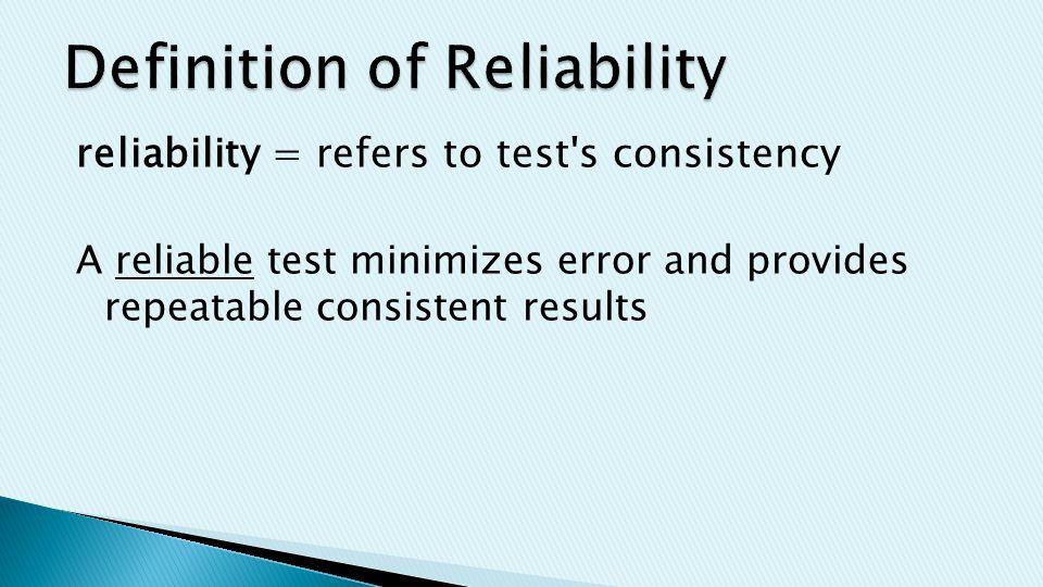  reliability  Same trait, same method  High r, ___________________  Low r, ___________________