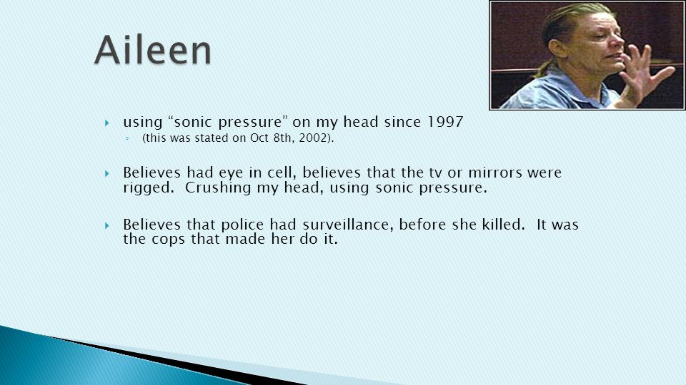  using sonic pressure on my head since 1997 ◦ (this was stated on Oct 8th, 2002).