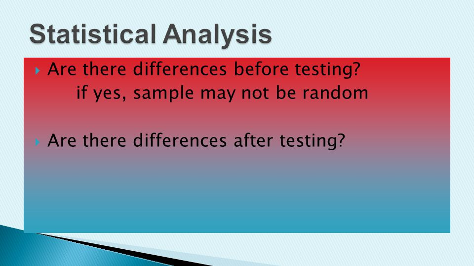 AAre there differences before testing.