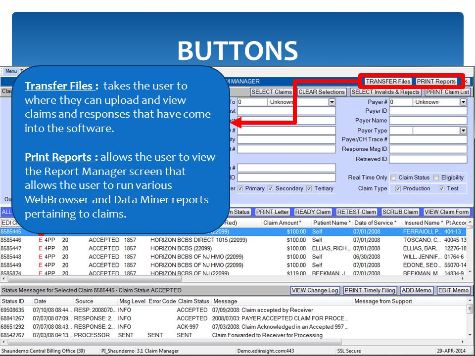 BUTTONS Transfer Files : takes the user to where they can upload and view claims and responses that have come into the software.