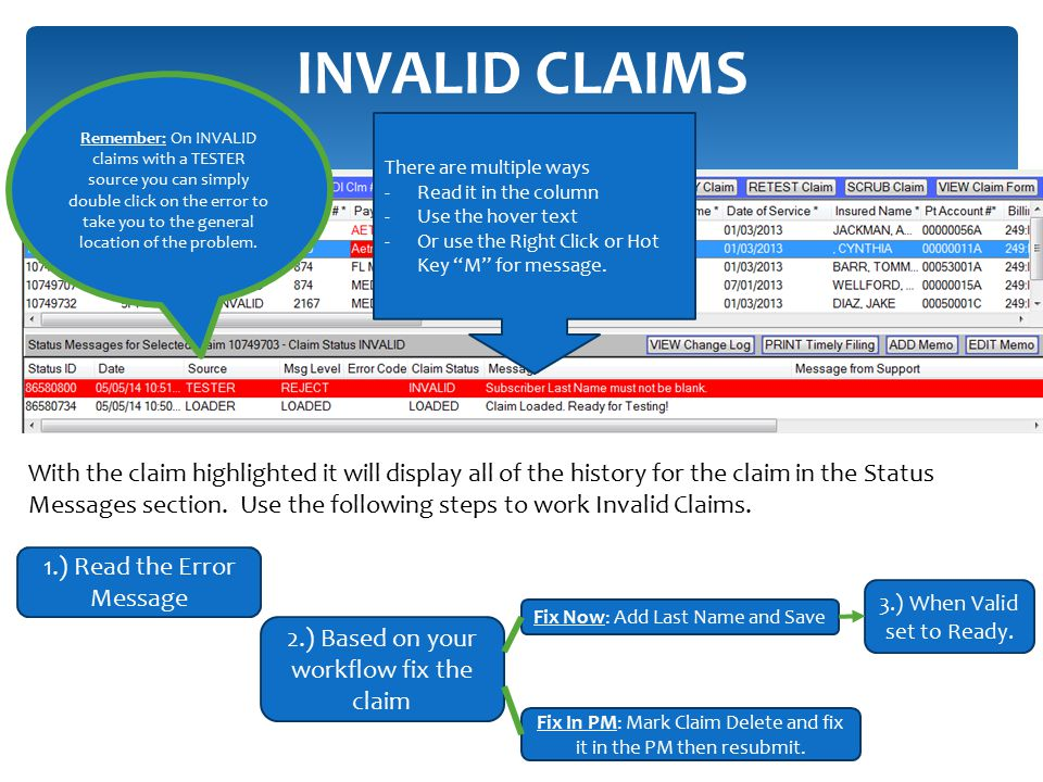 INVALID CLAIMS With the claim highlighted it will display all of the history for the claim in the Status Messages section.