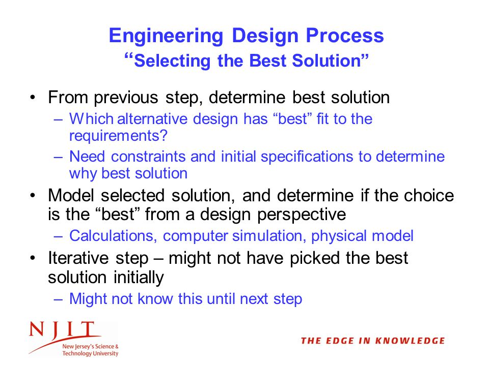From previous step, determine best solution –Which alternative design has best fit to the requirements.