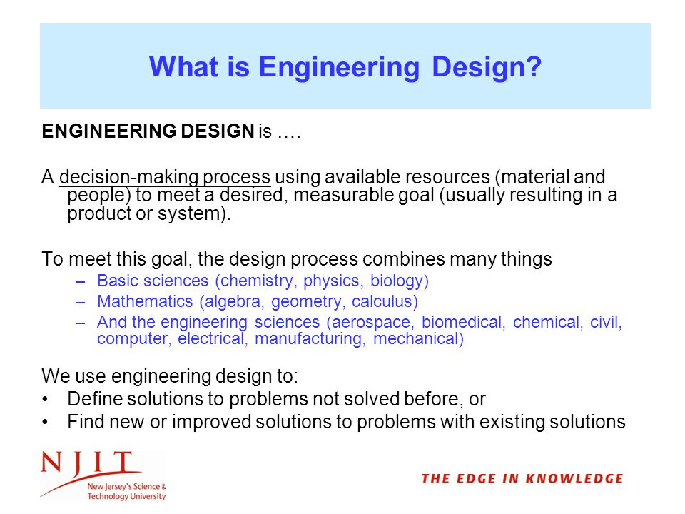 What is Engineering Design. ENGINEERING DESIGN is ….