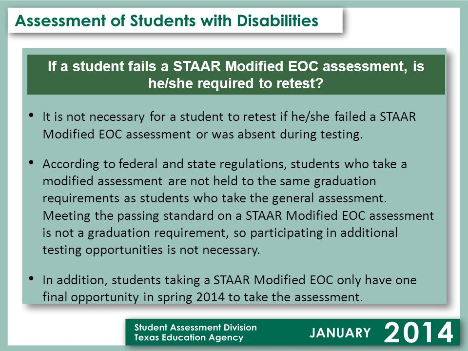 If a student fails a STAAR Modified EOC assessment, is he/she required to retest.