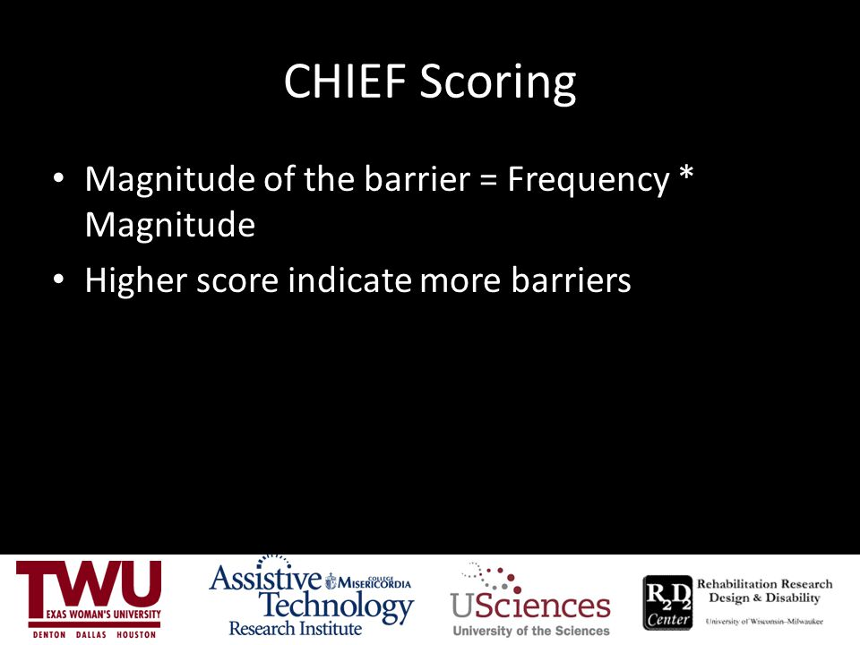 CHIEF Scoring Magnitude of the barrier = Frequency * Magnitude Higher score indicate more barriers