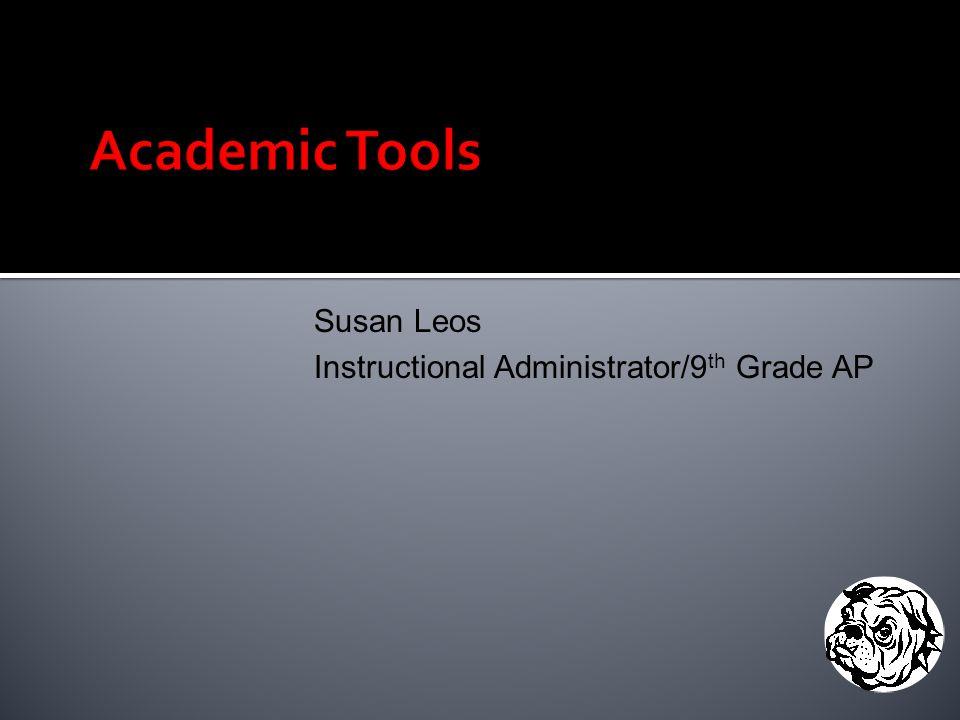 Susan Leos Instructional Administrator/9 th Grade AP