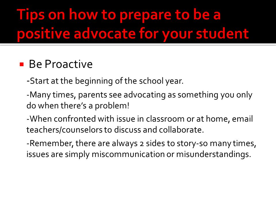  Be Proactive - Start at the beginning of the school year.