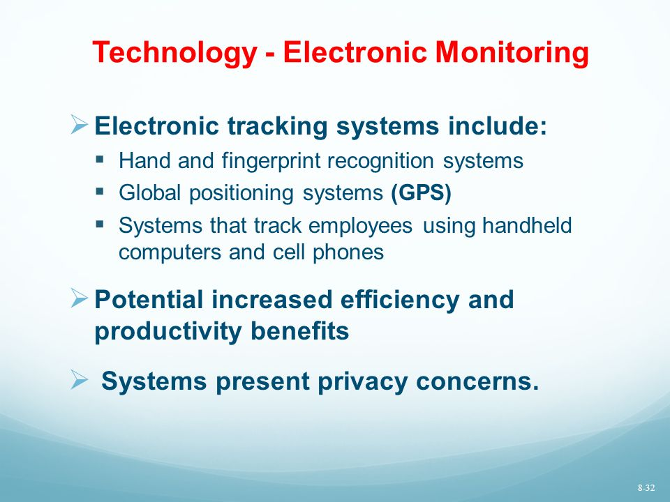 Technology - Electronic Monitoring  Electronic tracking systems include:  Hand and fingerprint recognition systems  Global positioning systems (GPS