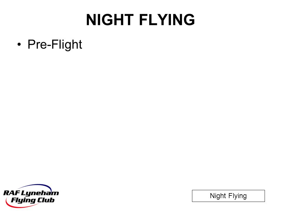 Night Flying NIGHT FLYING Pre-Flight
