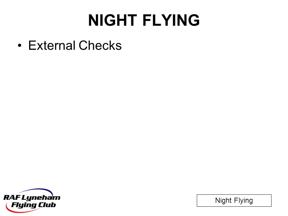 Night Flying NIGHT FLYING External Checks