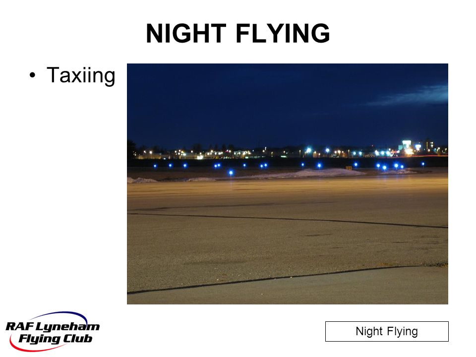 Night Flying NIGHT FLYING Taxiing