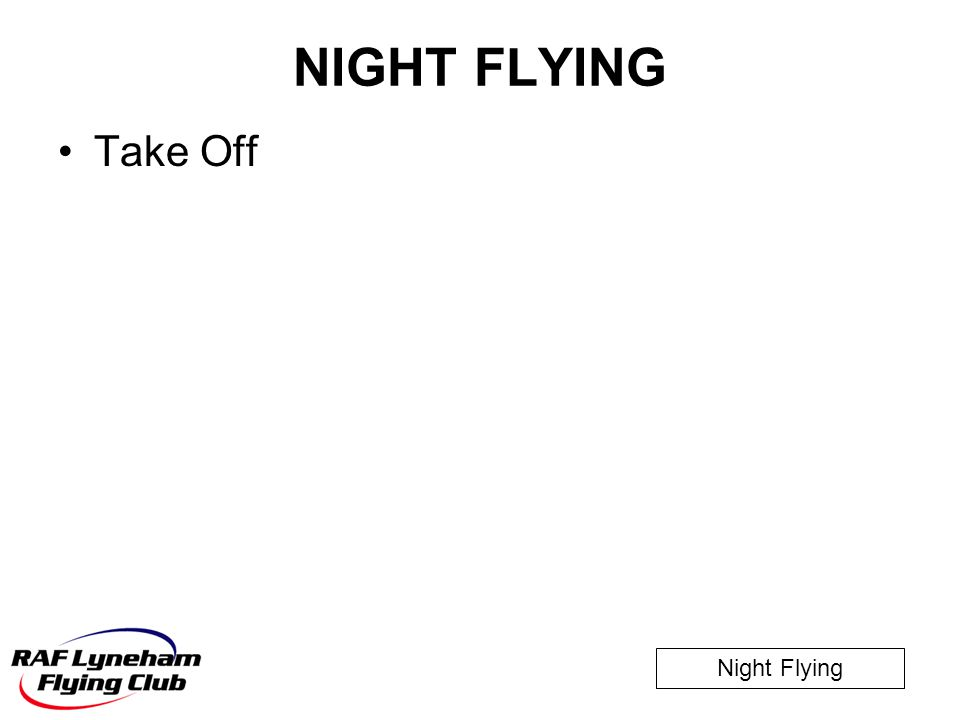 Night Flying NIGHT FLYING Take Off