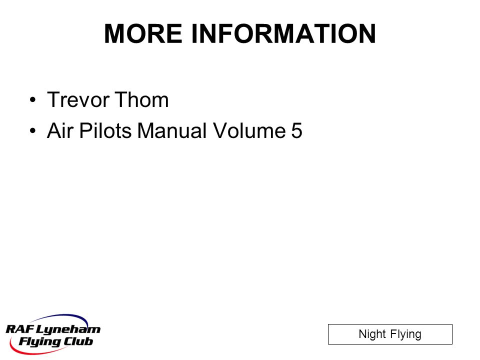 Night Flying MORE INFORMATION Trevor Thom Air Pilots Manual Volume 5