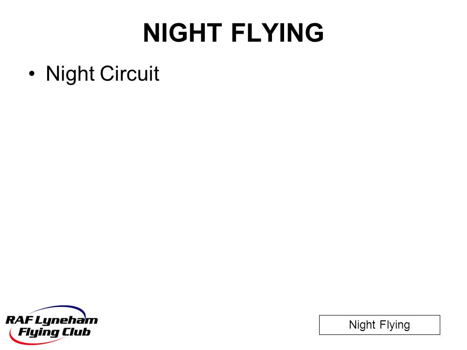 Night Flying NIGHT FLYING Night Circuit