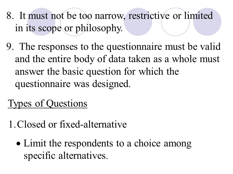 8. It must not be too narrow, restrictive or limited in its scope or philosophy.