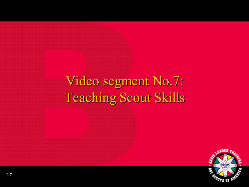 16 The Four Steps to Advancement A Scout learns. A Scout is tested.