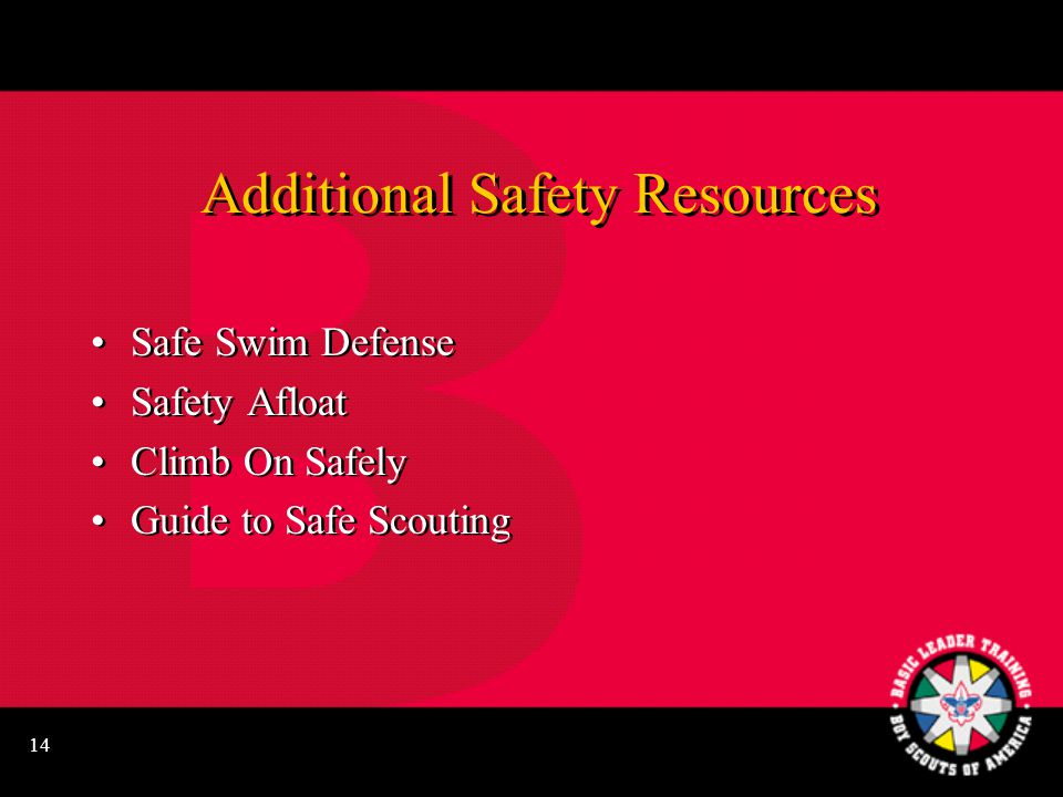 14 Additional Safety Resources Safe Swim Defense Safety Afloat Climb On Safely Guide to Safe Scouting Safe Swim Defense Safety Afloat Climb On Safely Guide to Safe Scouting