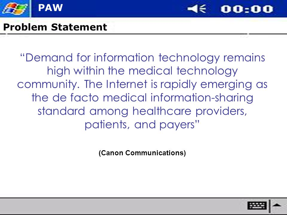 Problem Statement Demand for information technology remains high within the medical technology community.