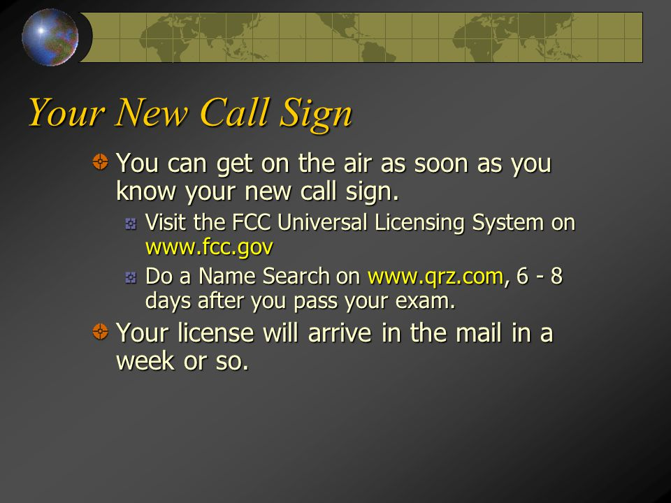 Your New Call Sign You can get on the air as soon as you know your new call sign.