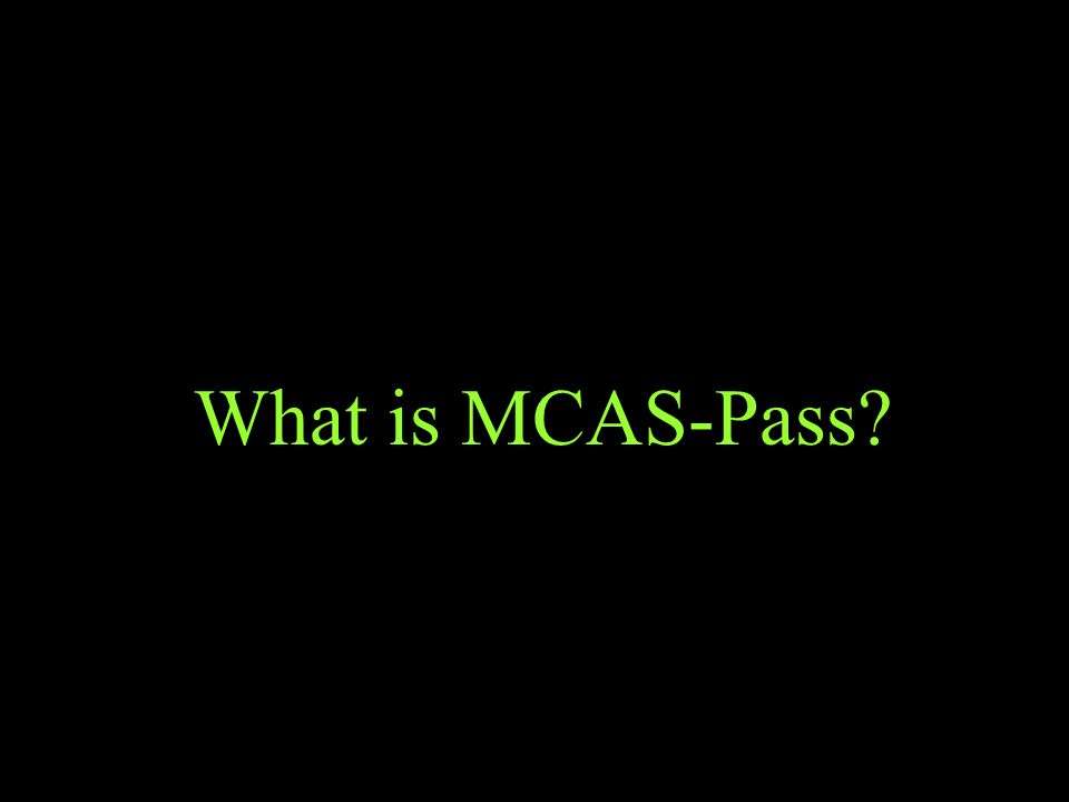 What is MCAS-Pass