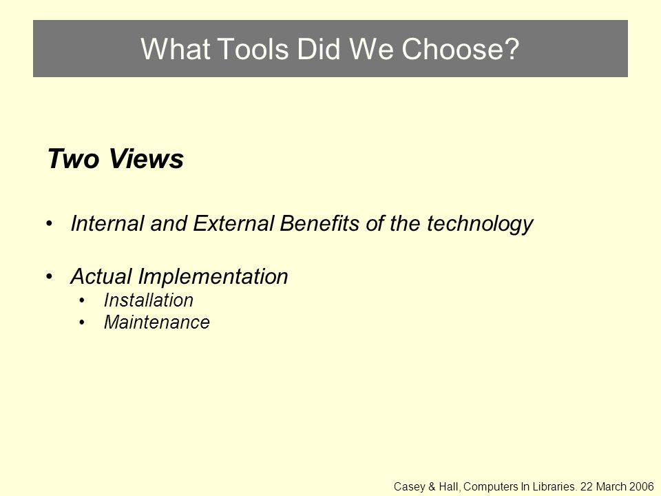 What Tools Did We Choose.