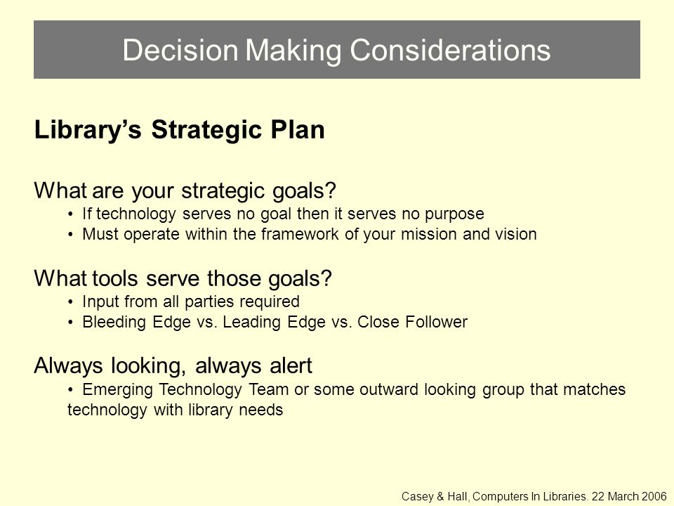 Decision Making Considerations Library's Strategic Plan What are your strategic goals.