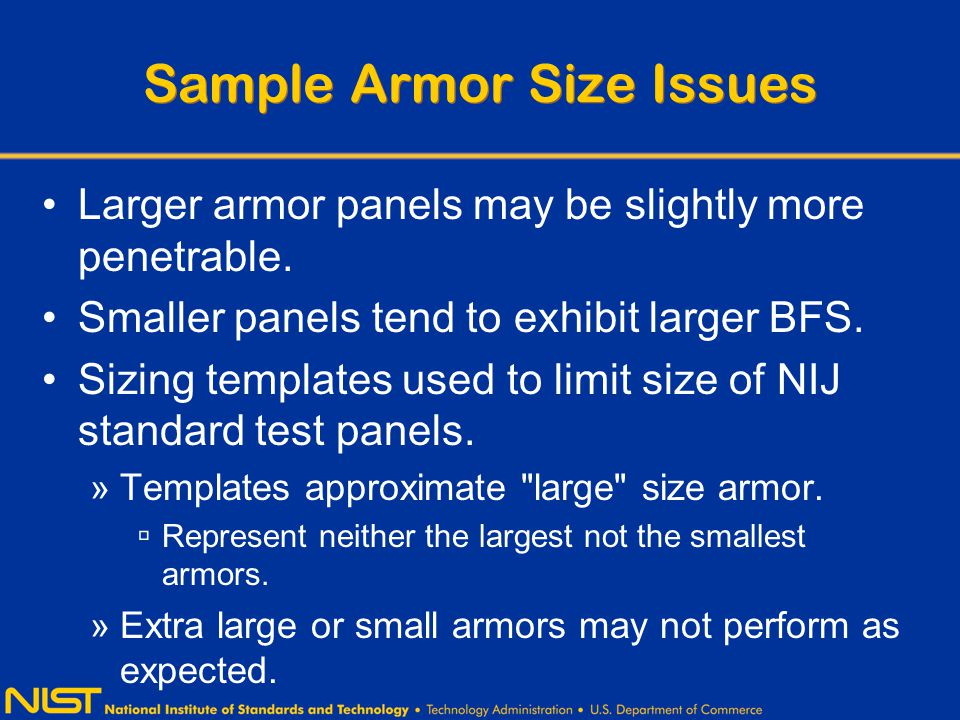 Increase the Number of Armors Tested Research has shown ballistic limit testing is relatively inaccurate.