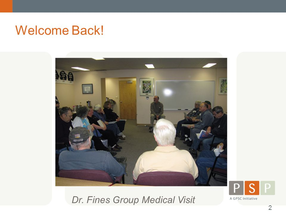 Welcome Back! Dr. Fines Group Medical Visit 2