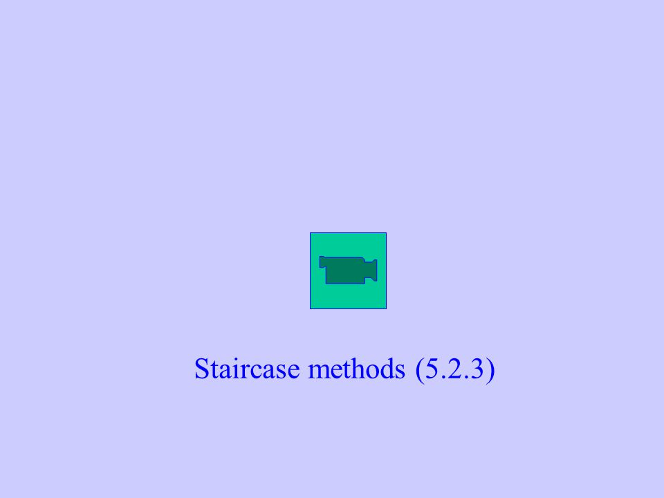 Staircase methods (5.2.3)