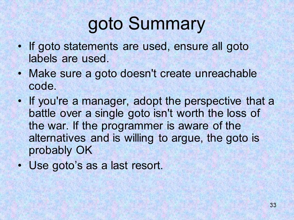 33 goto Summary If goto statements are used, ensure all goto labels are used.