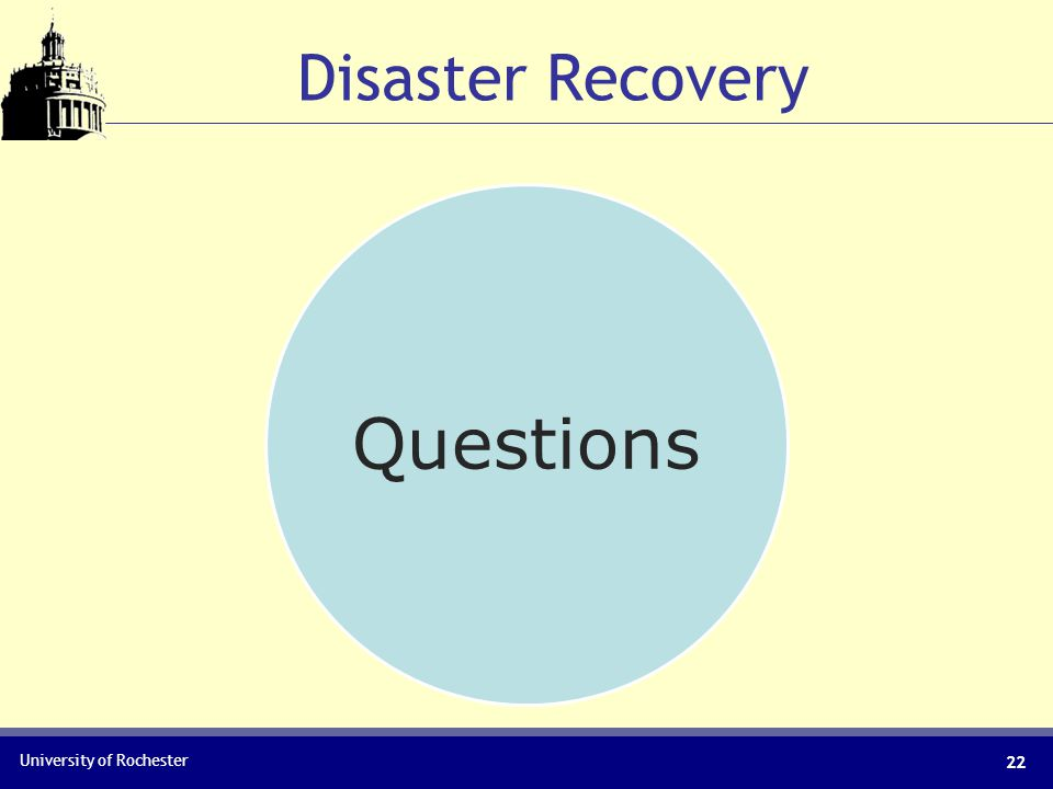 University of Rochester Disaster Recovery Questions 22