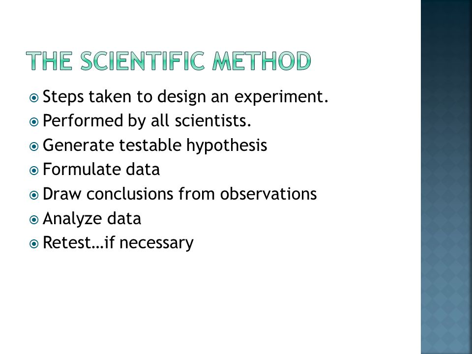  Steps taken to design an experiment.  Performed by all scientists.