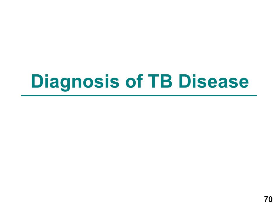 70 Diagnosis of TB Disease