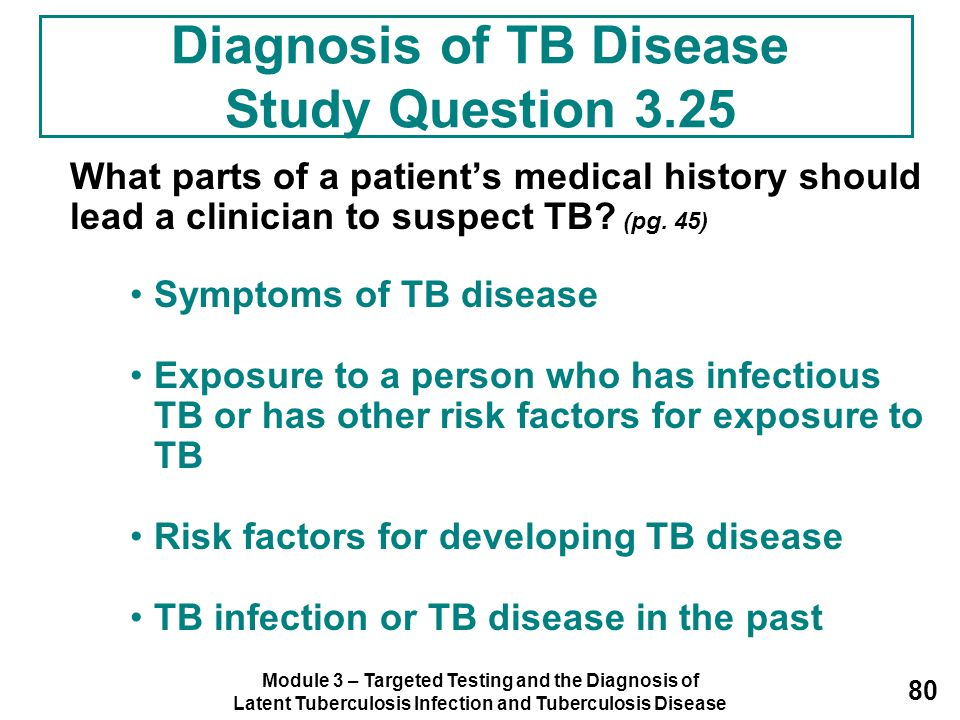 Module 3 – Targeted Testing and the Diagnosis of Latent Tuberculosis Infection and Tuberculosis Disease 80 What parts of a patient's medical history s