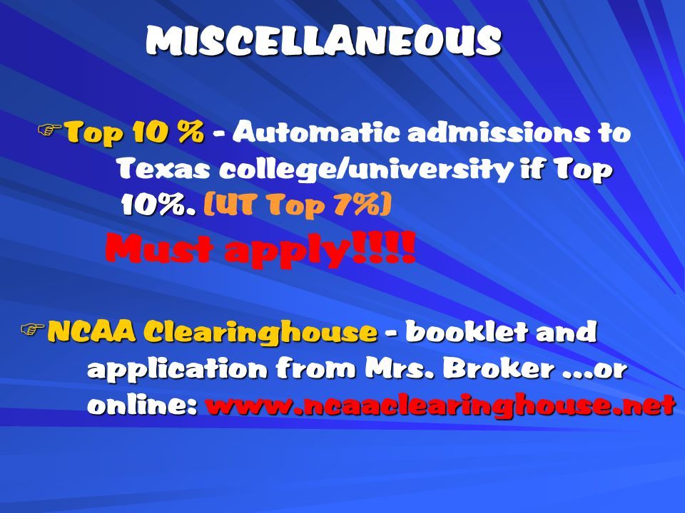 MISCELLANEOUS MISCELLANEOUS  Top 10 %  Top 10 % - Automatic admissions to if Top 10%.