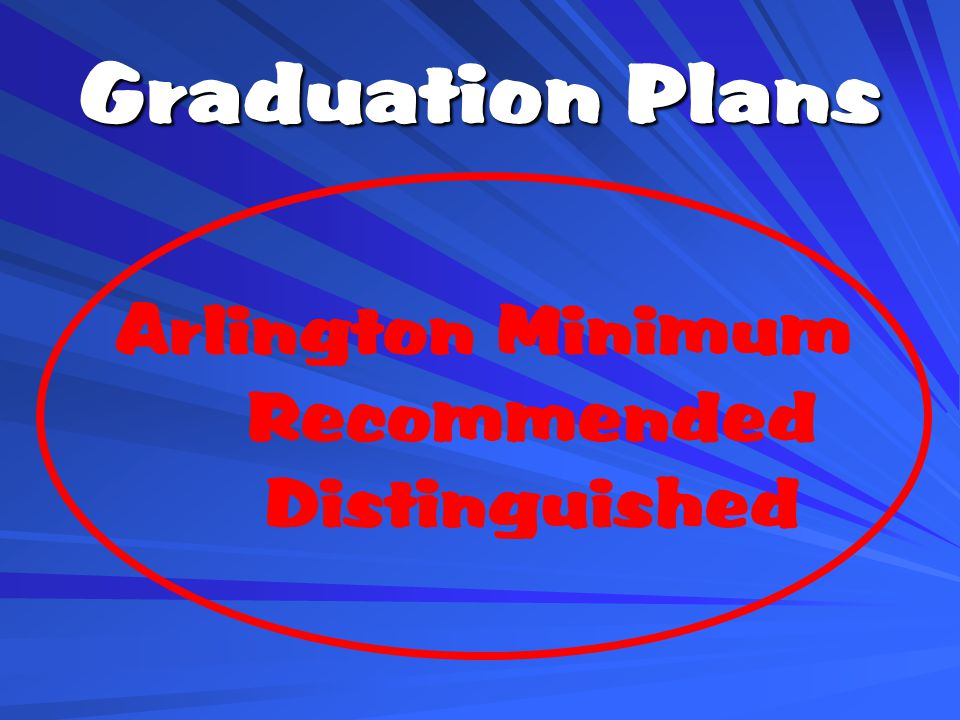 Graduation Plans Arlington Minimum Recommended Distinguished