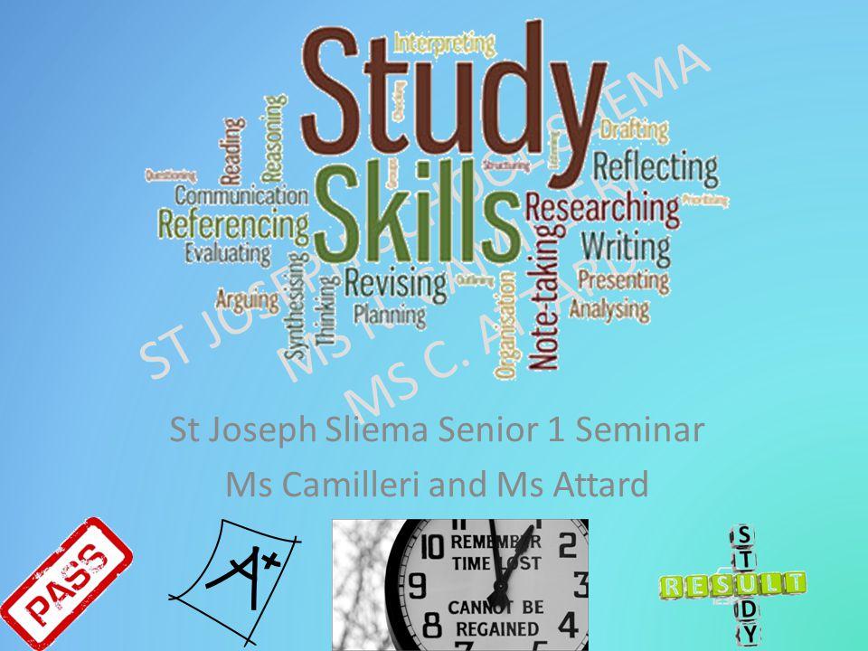 ST JOSEPH SCHOOL SLIEMA MS N.CAMILLERI MS C. ATTARD Study is like the heaven's glorious sun.