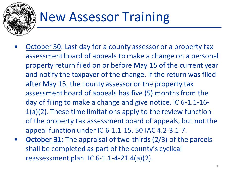 New Assessor Training October 30: Last day for a county assessor or a property tax assessment board of appeals to make a change on a personal property